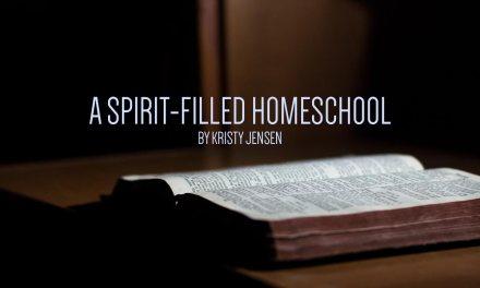 A Spirit-Filled Homeschool