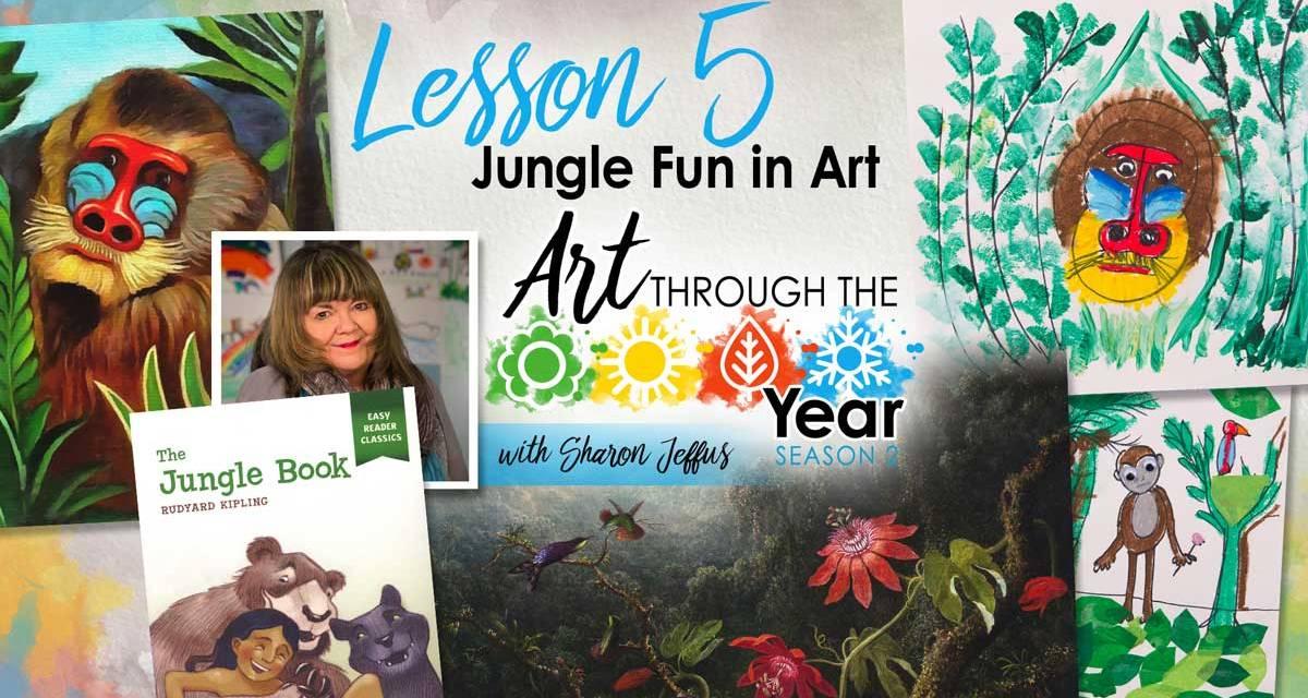 Jungle Fun in Art (Art Through the Year Season 2 Episode 5)