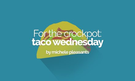 For the crock pot: taco wednesdy
