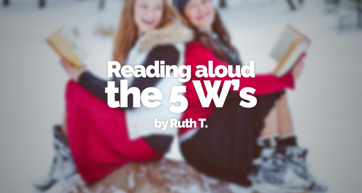 Reading aloud: the 5 w's
