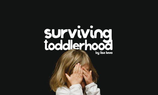 Surviving toddlerhood