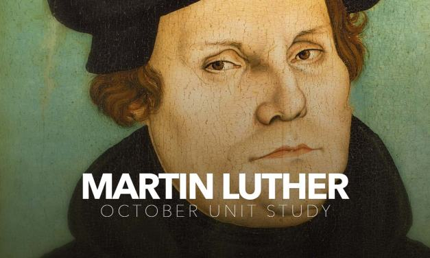 Martin Luther – October Unit Study