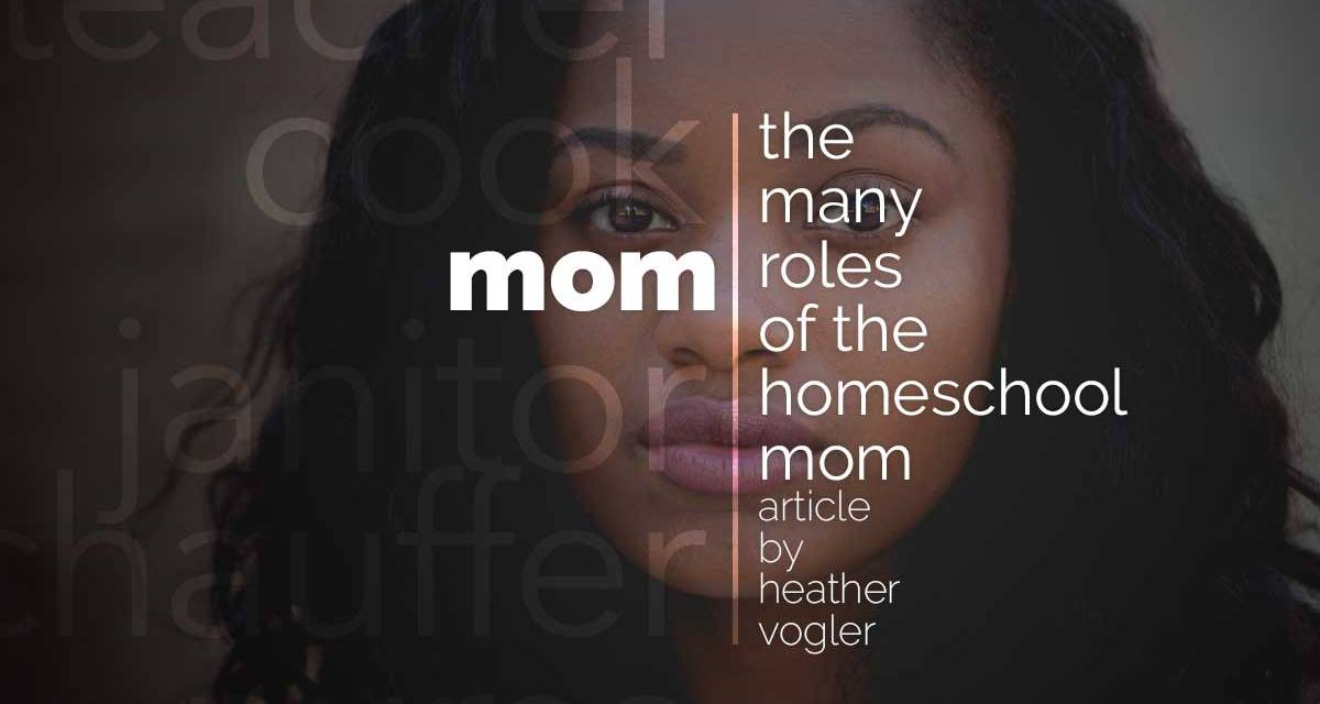 The many roles of the homeschool mom