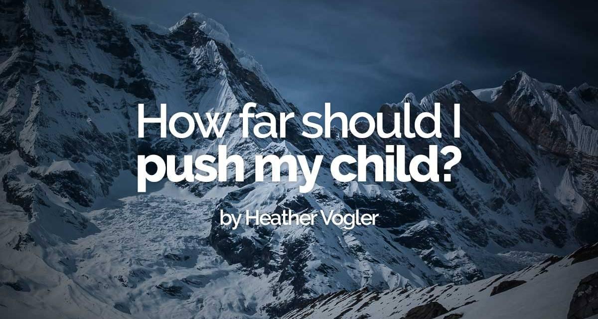 How far should I push my child?