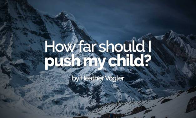 How far should I push my child?
