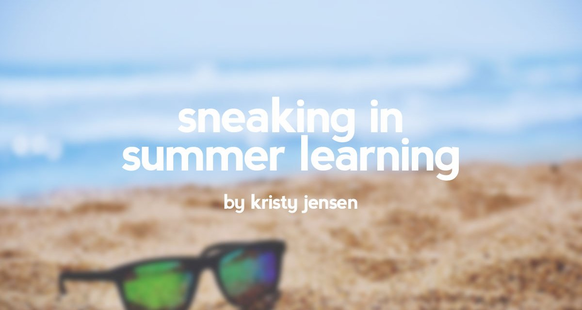 Sneaking in summer learning
