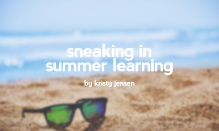 Sneaking in summer learning