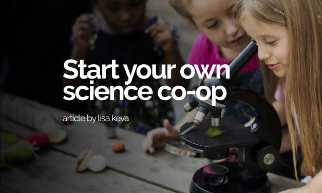 Start your own homeschool science co-op