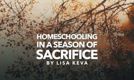 Homeschooling in a season of sacrifice