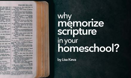 Why memorize scripture in your homeschool?