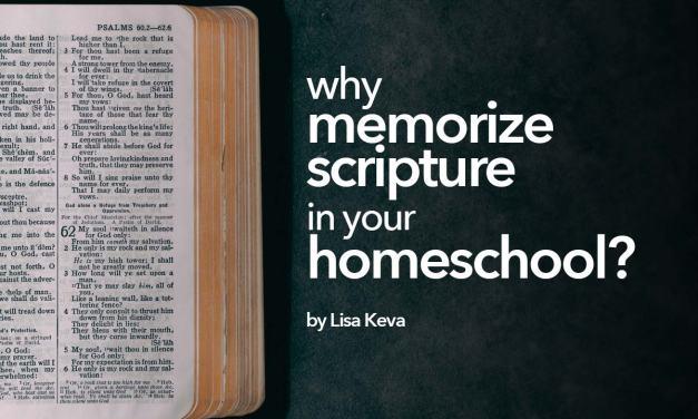 Why memorize scripture in your homeschool?
