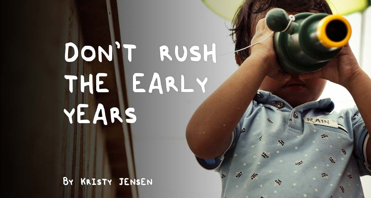 Don't Rush The Early Years