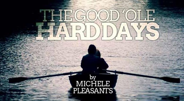 The Good  'ole Hard Days