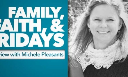 Family, Faith, & Fridays: An Interview with Michele Pleasants