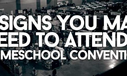 4 Signs You May Need to Attend a Homeschool Convention