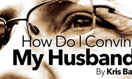 How Do I Convince My Husband?