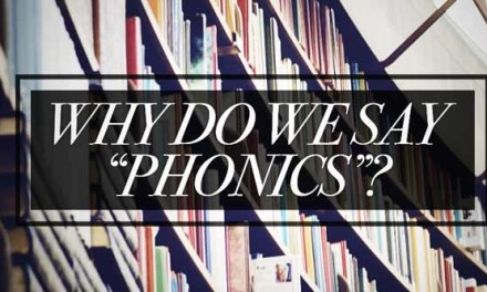 "Why Do We Say ""Phonics""?"