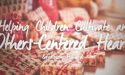 Helping Children Cultivate an Others-Centered Heart