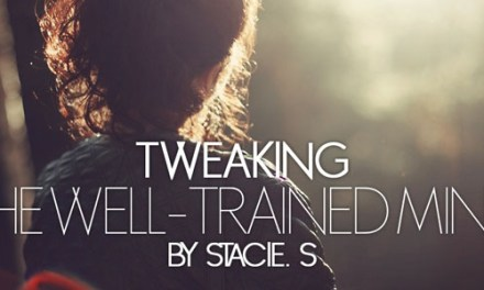 Tweaking The Well-Trained Mind