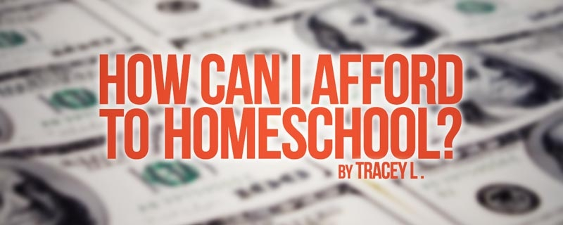 How Can I Afford to Homeschool?