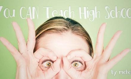 You CAN Teach High School!