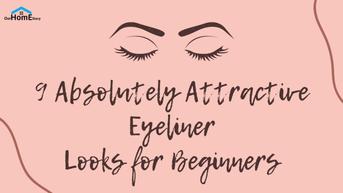 9 Absolutely Attractive Eyeliner Looks for Beginners