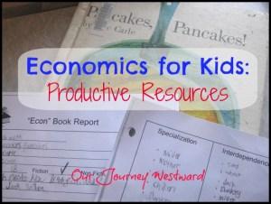 Economics for Kids: Productive Resources