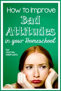 How To Improve Bad Attitudes in Your Homeschool