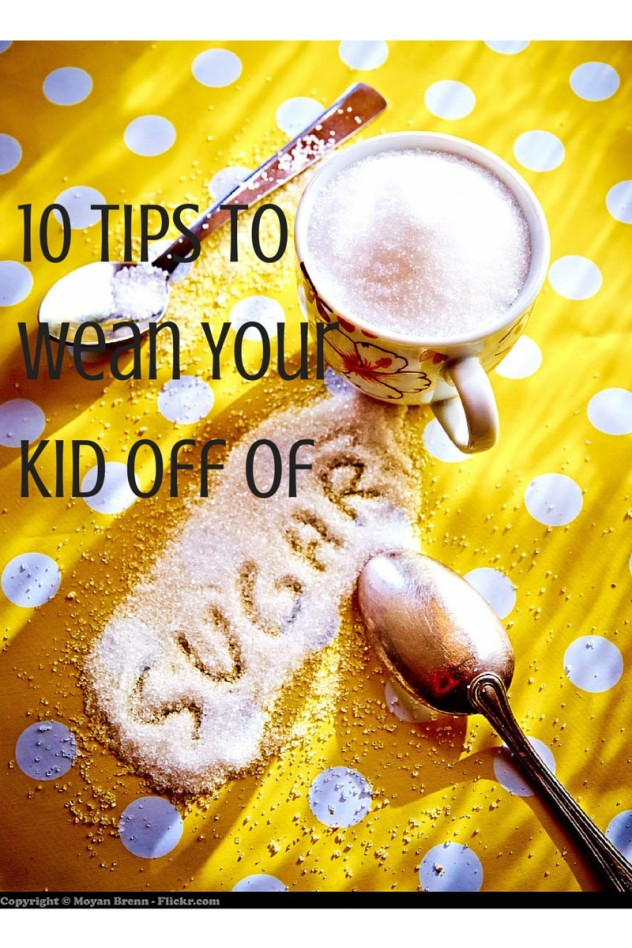 10 Tips to Wean your Kids off Sugar