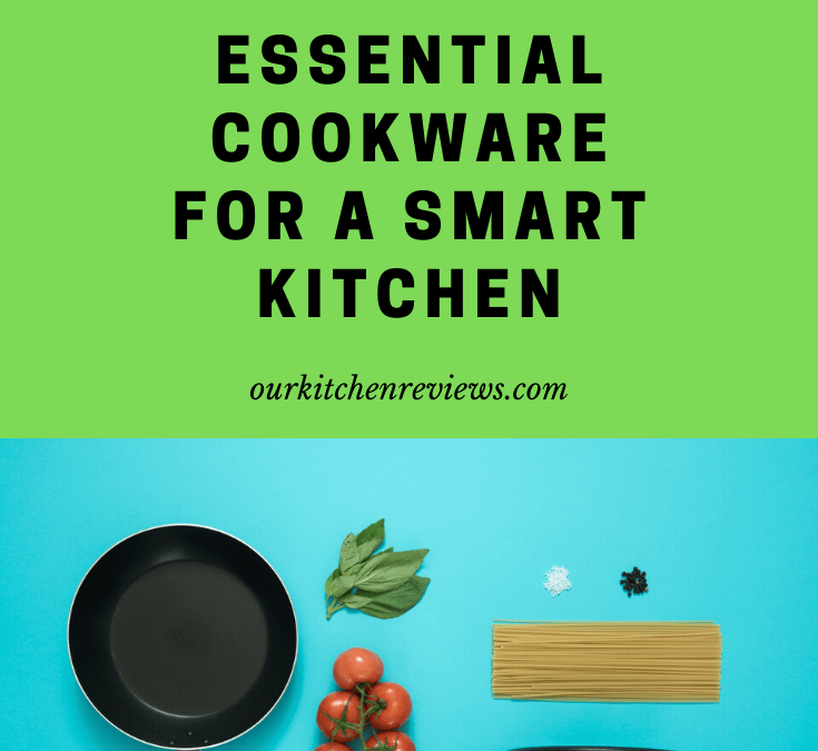 10 Essential Cookware for a Smart Kitchen