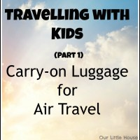 Tips for Travelling with Kids Part 1 - Carry-on Luggage for Air Travel