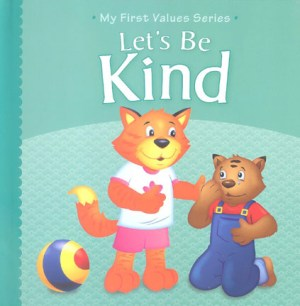 My First Values Series - Let's Be Kind (Kids Educational Books)