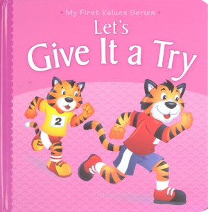 My First Values Series - Let's Give It A Try (Kids Educational Books)