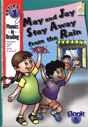 Phonics in Reading Series 1: Book 6 - May & Jay Stay Away from the Rain
