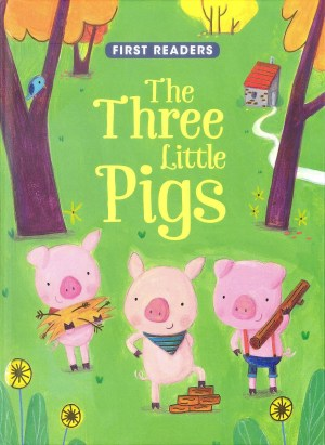 FIRST READERS Series - THREE LITTLE PIGS (Kids Story Book)