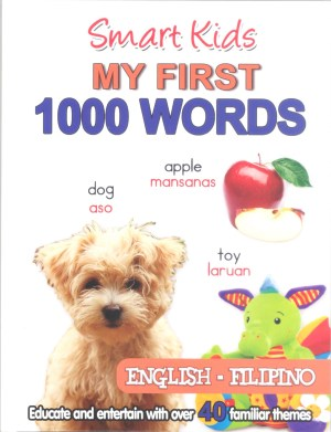 SMART KIDS MY FIRST 1000 WORDS (ENGLISH-FILIPINO) (Kid's Educational Books)