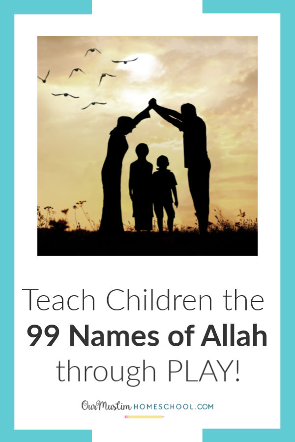 Teach children the 99 names of Allah through Play!
