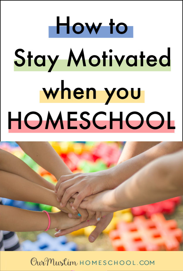 How to stay motivated when you homeschool! Podcast + video