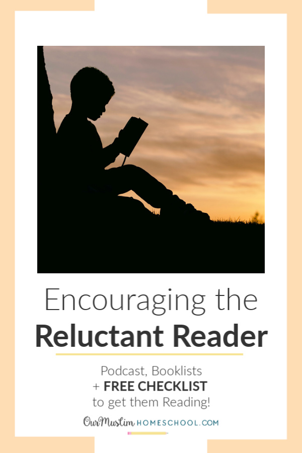 How to encourage the reluctant reader to read! Booklists, podcast, video and FREE checklist to get them reading!