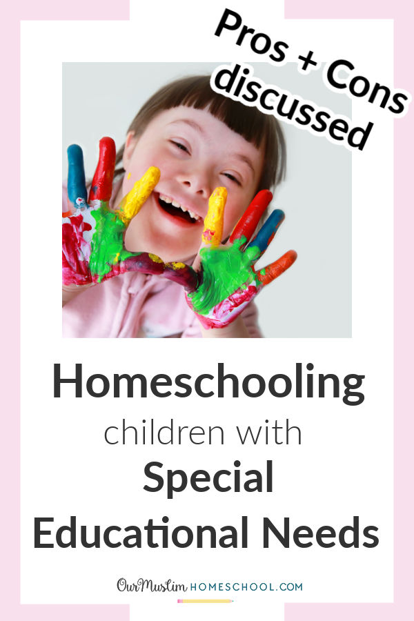 Homeschooling children with special educational needs | Should I homeschool my SEN child? Pros and cons discussed