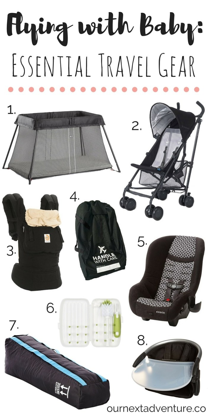 Essential Travel Gear for Flying with a Baby: our 8 favorite items // What to Pack | Family Travel | Travel with Kids | Flying with Baby | Best Travel Stroller | Best Travel Crib | Best Travel Carrier | Best Travel Car Seat | Vacation Rental Gear