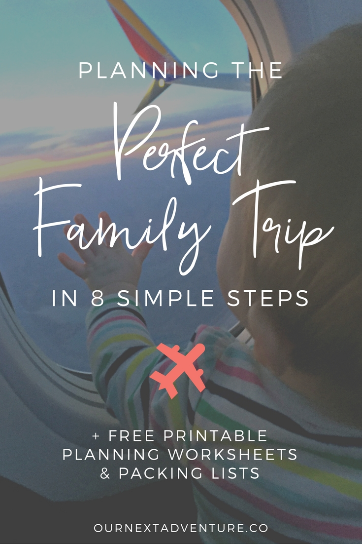 8 steps to planning the perfect family trip + free printable family travel planner. #familytravel #traveltips // Family Travel | Travel with Kids | Vacation Ideas | Free Printables | Packing List | Travel Budget | Vacation Checklist | Trip Research | Itinerary | Free Vacation Planner | What to Pack