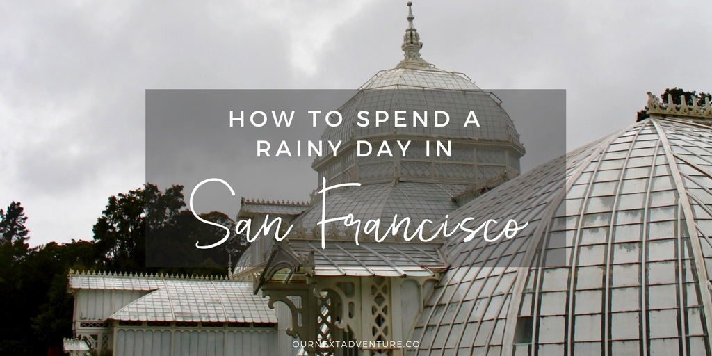 San francisco rainy day activities