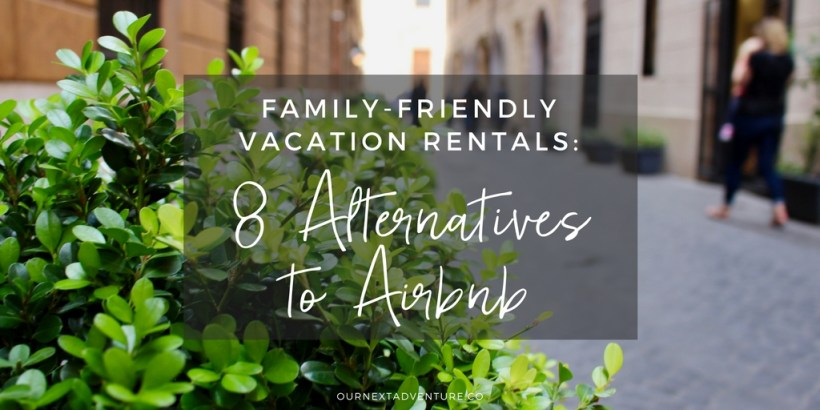 Expand your family-friendly rental search and check out these 8 Airbnb alternatives. // Travel with Kids | Family Travel | Best Beach Vacations | Villa Rentals | Cabin Rentals | Airbnb Alternatives | Vacation Rental Agency | Sites for Private Rentals | Family-Friendly Accommodations | Budget Hotels
