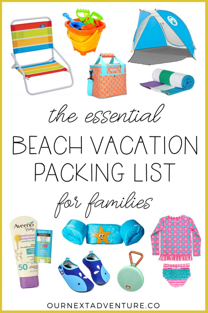 Packing List What To Pack For A Family Beach Vacation Our Next Adventure