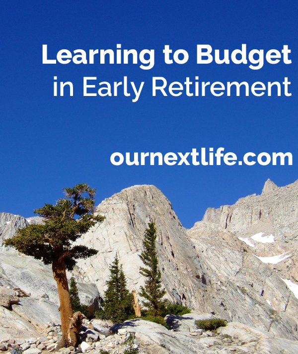 Learning to Budget in Early Retirement // Managing Retirement Finances -- Our Next Life