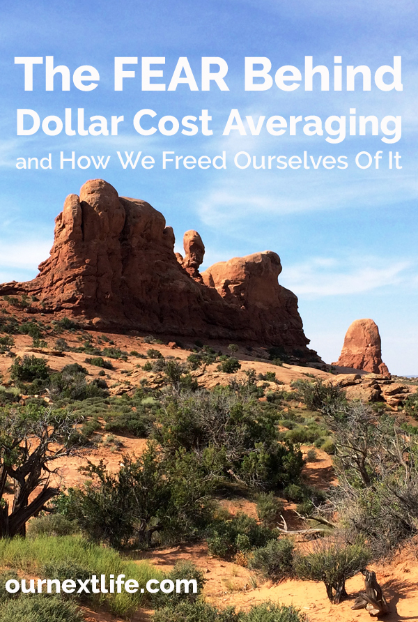 OurNextLife.com // The Fear Behind Dollar Cost Averaging -- investing, investments, early retirement, financial independence