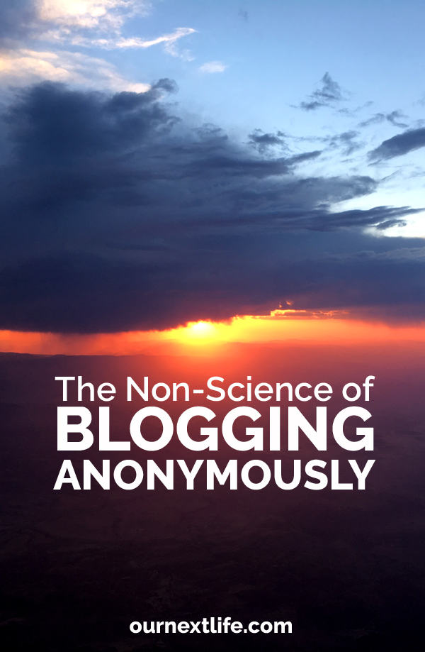 OurNextLife.com // Blogging Anonymously, The Science of Blogging Anonymously, The Art of Blogging Anonymously, Maintaining Anonymity on a Blog
