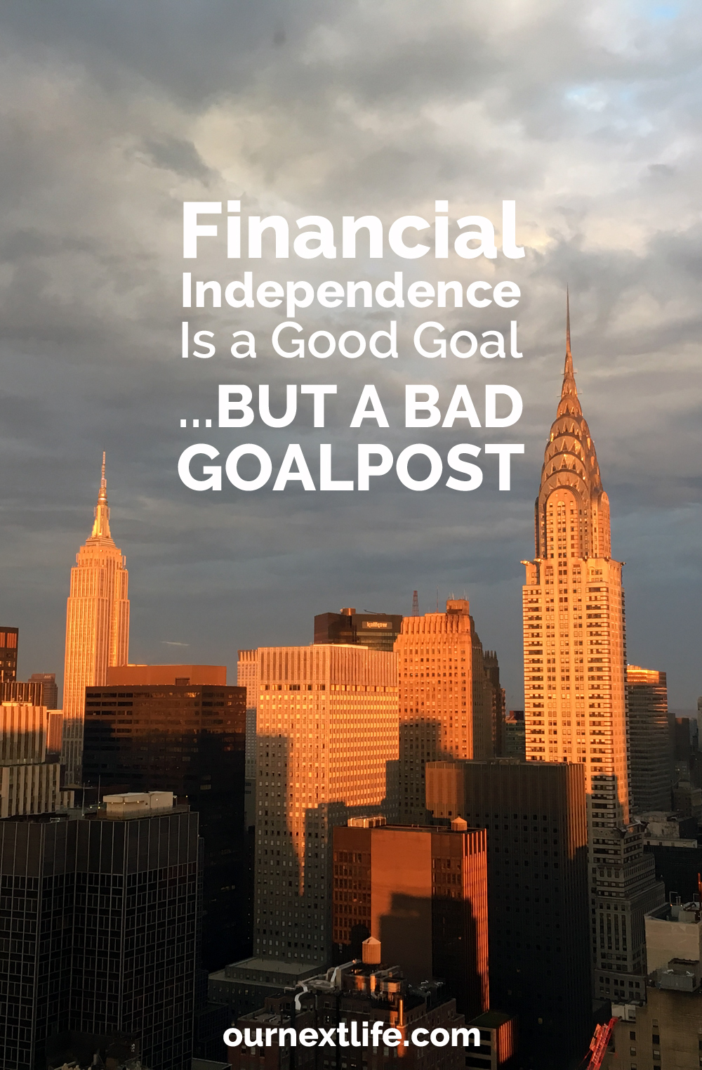 OurNextLife.com // Financial Independence Is a Good Goal... But a Bad Goalpost // Financial independence doesn't change who you are or bring happiness, it simply brings more security. It's great to aim for financial independence, but don't expect it to be the miracle cure, or the point after which you are your best self.