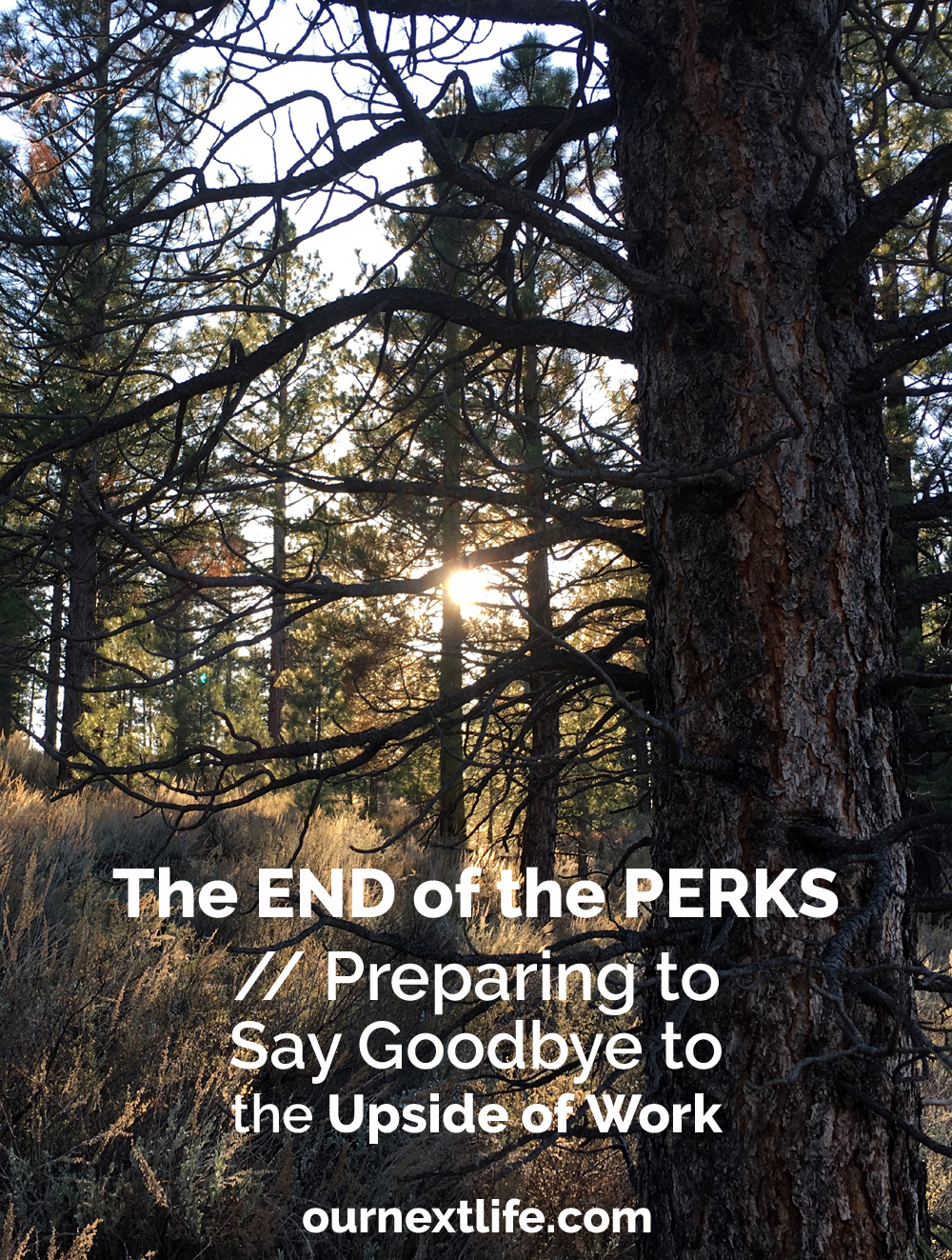 OurNextLife.com // The End of the Perks // Preparing to Say Goodbye to the Upside of Work // Work provides travel perks in abundance, and we're in the process of preparing ourselves to lose all those things when we retire early next year!